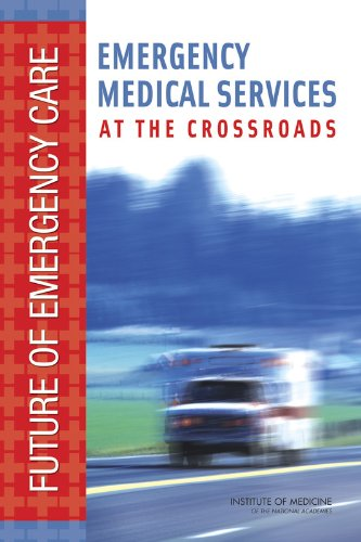 Emergency Medical Services: At the Crossroads (Future of Emergency Care)