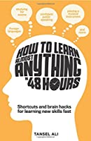 How to Learn Almost Anything in 48 Hours Front Cover