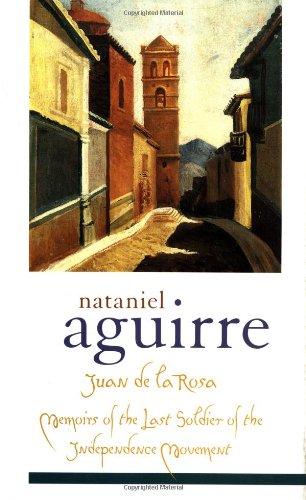 Juan de la Rosa: Memoirs of the Last Soldier of th…