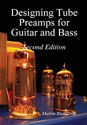 { DESIGNING VALVE PREAMPS FOR GUITAR AND BASS, SECOND EDITION } By Blencowe, Merlin ( Author ) [ Feb - 2013 ] [ Hardcover ]