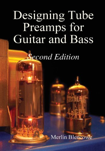 Designing Valve Preamps for Guitar and Bass, Second Edition by Blencowe, Merlin (2012)