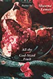 All the God-Sized Fruit, Lemay, Shawna, 0773519025
