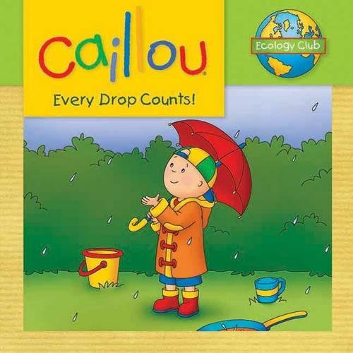 Caillou: Every Drop Counts: Ecology Club ()