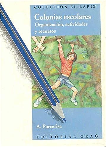 Colonias escolares: 003 (El Lapiz): Amazon.es: Artur Parcerisa Aran: Libros