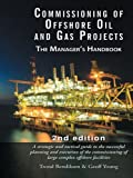 offshore oil and gas - Commissioning of Offshore Oil and Gas Projects: The manager's handbook