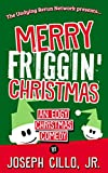 Merry Friggin' Christmas: An Edgy Christmas Comedy