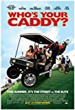 Who's Your Caddy? Movie Poster (27 x 40 Inches - 69cm x 102cm) (2007) -(Nathan Fillion)(Katee Sackhoff)(Craig Fairbrass)(Adrian Holmes)(Kendall Cross)(Teryl Rothery)