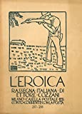 L'Eroica. Rassegna italiana di Ettore Cozzani. N. 217-218