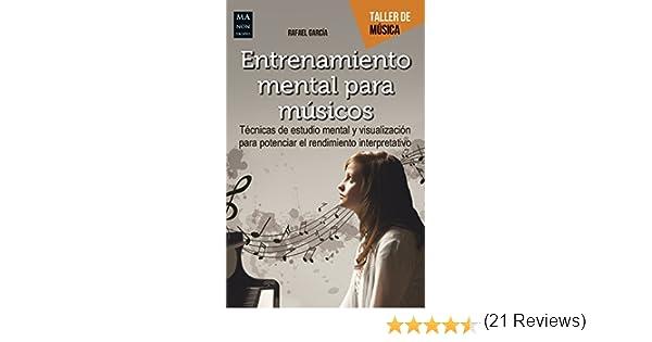 Entrenamiento mental para músicos: Técnicas de estudio mental y ...