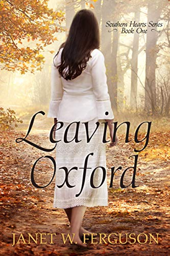 Leaving Oxford (Southern Hearts Series Book 1) by [Ferguson, Janet W.]