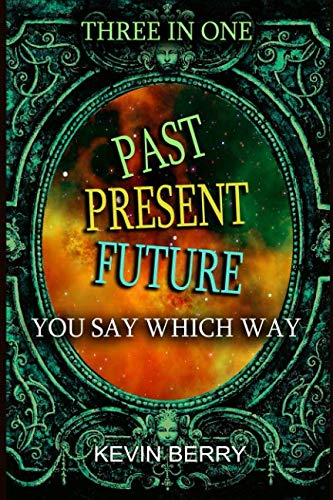 Past Present Future: Three Adventures In One - Duel at Dawn, Mystery Movie Madness, Stranded Starship (You Say Which Way)