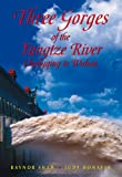 Three Gorges of the Yangzi River, Raynor Shaw and Judy Bonavia, 9622178014