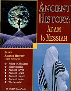 Ancient History : Adam to Messiah by Robin Sampson (2001-05-15)