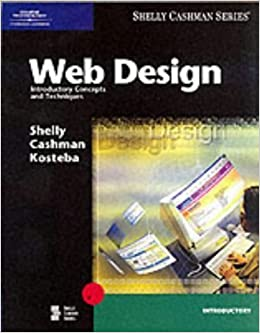 Web Design by Shelly, Gary B., Cashman, Thomas J., Kosteba, Linda. (Course Technology,2001)