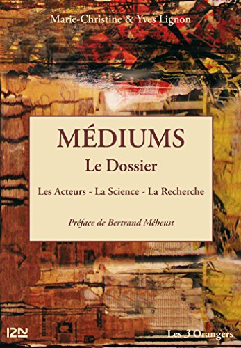 Médiums : le Dossier (French Edition)