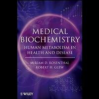 Medical Biochemistry: Human Metabolism in Health and Disease
