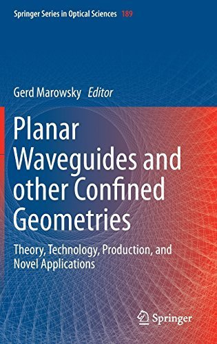 - Planar Waveguides and other Confined Geometries: Theory, Technology, Production, and Novel Applications (Springer Series in Optical Sciences) by Springer (2014-10-08)