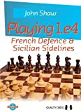 Playing 1.e4: French Defence & Sicilian Sidelines (Grandmaster Guide)