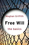 Free Will: The Basics