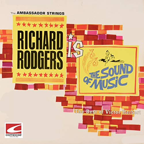 (Richard Rodgers Is The Sound of Music)