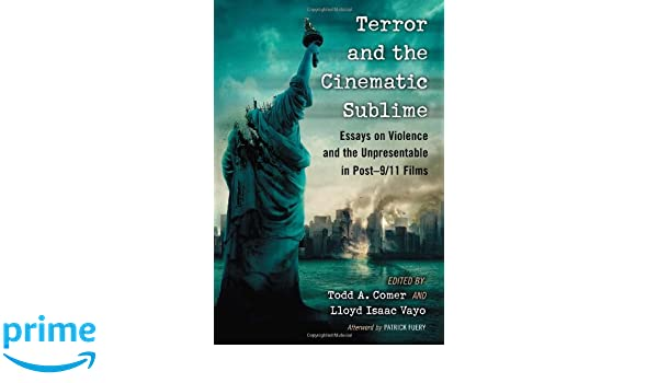 Terror and the Cinematic Sublime: Essays on Violence and the Unpresentable in Post–9/11 Films