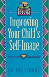 Improving Your Child's Self-Image, Bob Laurent, 1555136613