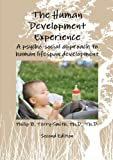 img - for The Human Development Experience: A Psycho-Social Approach to Human Lifespan Development by Ph.D., Th.D., Philip Terry-Smith (2012-11-03) book / textbook / text book