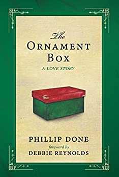 The Ornament Box: A Love Story by [Done, Phillip]