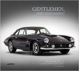 Gentlemen Start Your Engines The Bonhams Guide To Classic Race - Classic sports cars