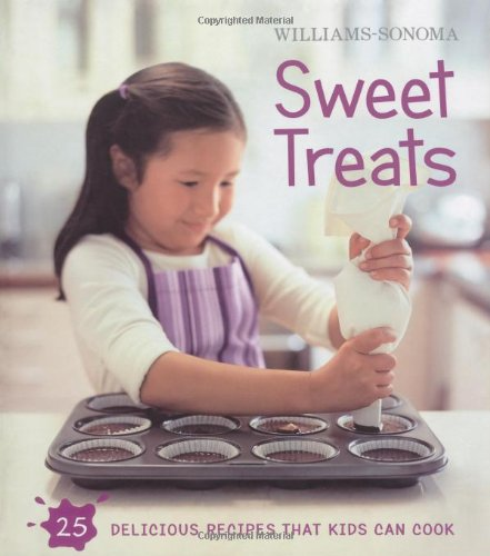 - Williams-Sonoma Kids in the Kitchen: Sweet Treats