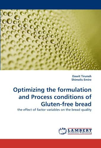 Optimizing the formulation and Process conditions of Gluten-free bread: the effect of factor variables on the bread quality