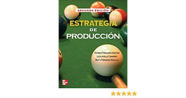 Estrategia de Producci}n: Amazon.es: Fernandez,Esteban, Fernandez ...
