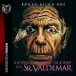 La verdad del caso del Sr. Valdemar | Edgar Allan Poe