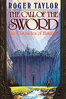 The Call of the Sword (The Chronicles of Hawklan Book 1) by [Taylor, Roger]