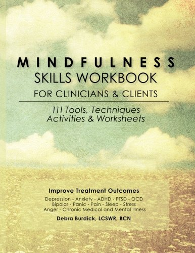 Mindfulness-Skills-Workbook-for-Clinicians-and-Clients-111-Tools-Techniques-Activities-Worksheets