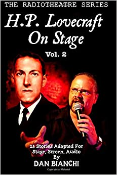 H.P. Lovecraft On Stage Vol.2: 25 Stories Adapted For Stage, Screen, Audio: Volume 2 (The Radiotheatre Series)