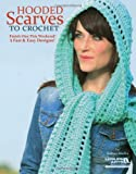 Hooded Scarves to Crochet, Barbara Shaffer and Leisure Arts Staff, 1609003144