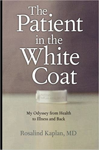 The Patient in the White Coat: My Odyssey from Health to Illness ...