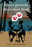 Before a Heartache or after a Heart Break, Tina Lewis-Stevenson, 1483925196