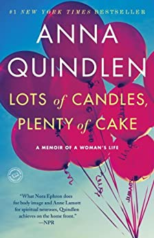 Lots of Candles, Plenty of Cake by [Quindlen, Anna]