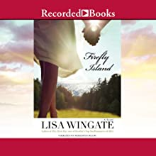 Firefly Island Audiobook by Lisa Wingate Narrated by Meredith Orlow