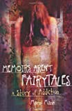 By Marni Mann - Memoirs Aren't Fairytales: A Story of Addiction (11/13/11)