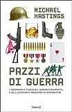 Pazzi di guerra: L'incredibile storia del generale McChrystal e dell'intervento americano in Afghanistan (Italian Edition)