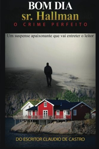 Bom dia sr. Hallman: O crime perfeito (Novelas de intriga e suspense) (Portuguese Edition) pdf epub