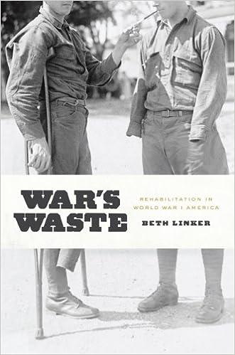 War's Waste: Rehabilitation in World War I America (First Edition)