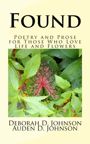 Download Found: Poetry and Prose for Those Who Love Life and Flowers (Finding Me...Again) PDF