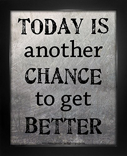 Posters and Prints by Magnetic Impressions Framed Today is Another Chance to Get Better Inspirational Quote 8 x 10 Sport Poster Print