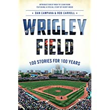Wrigley Field: 100 Stories for 100 Years (Sports)