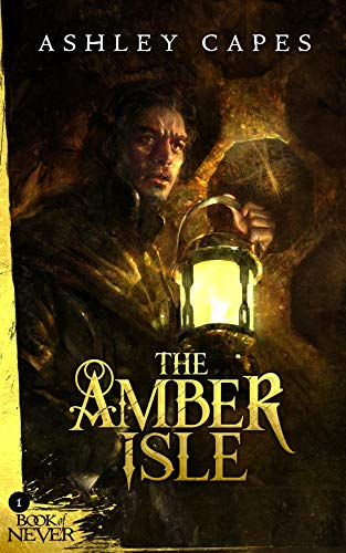 Book: The Amber Isle (Book of Never - 1) by Ashley Capes