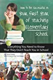 How to Be Successful in Your First Year of Teaching Elementary School, Tena Green, 1601383371